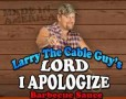 Larry the Cable Guy's Lord I Apologize BBQ Sauce
