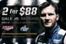 Talladega Superspeedway 2 for $88 Dale Jr Package